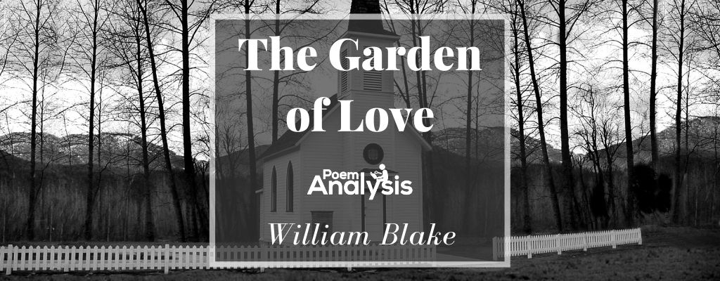 The Garden of Love by William Blake