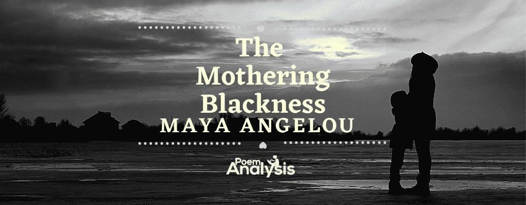 The Mothering Blackness by Maya Angelou