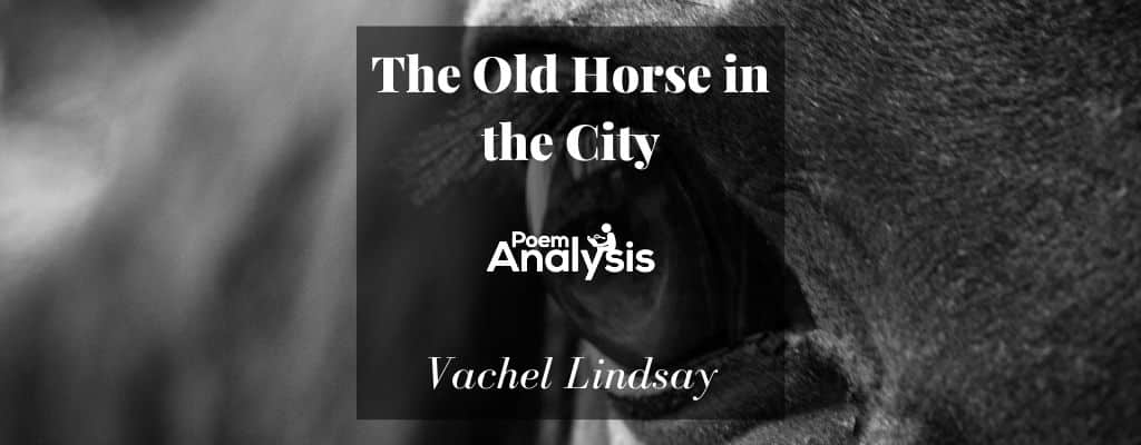 The Old Horse in the City by Vachel Lindsay