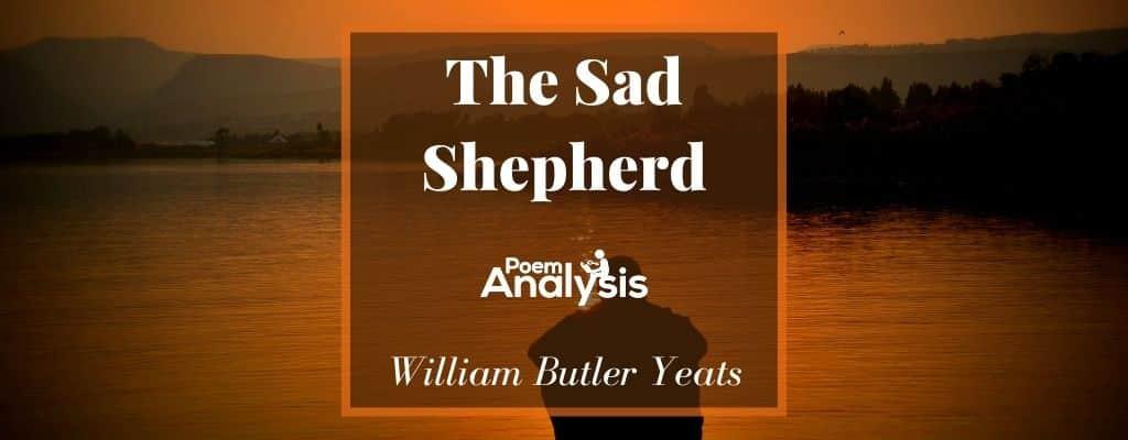 The Sad Shepherd by William Butler Yeats