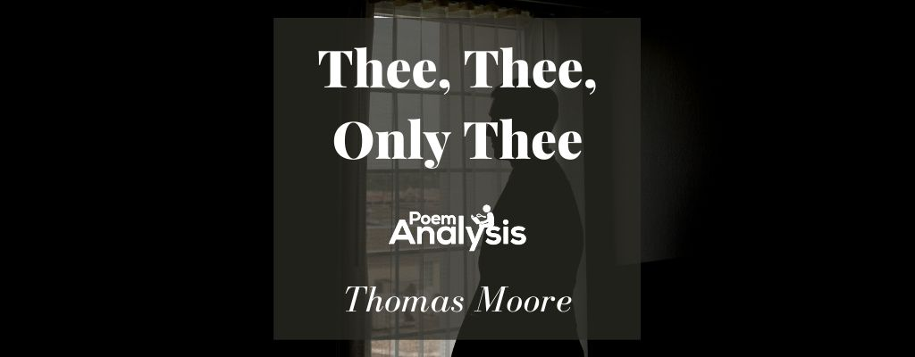 Thee, Thee, Only Thee by Thomas Moore