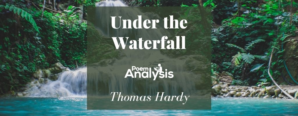 Under the Waterfall by Thomas Hardy