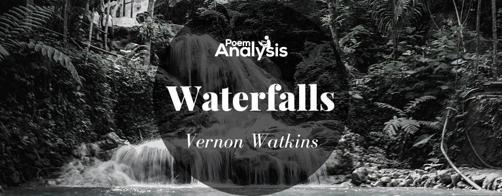Waterfalls by Vernon Watkins