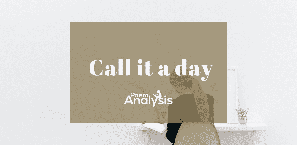 Call it a day definition and meaning