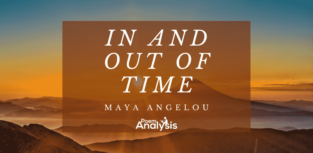 In and Out of Time by Maya Angelou