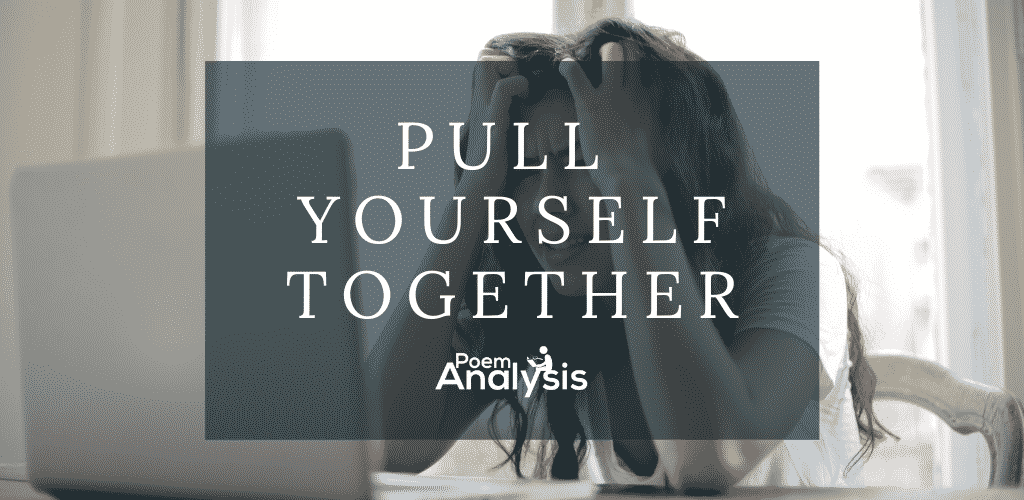 Pull yourself together meaning, definition, and examples