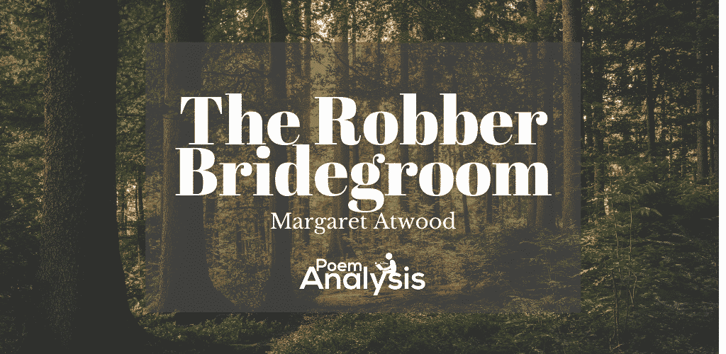Margaret Atwood's 'The Robber Bridegroom' details the haunting compulsions and marriage of a murderous bridegroom and his innocent bride.