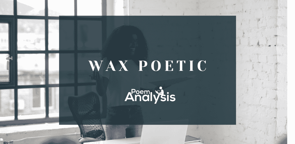 Wax poetic meaning