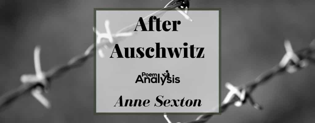 After auschwitz anne sexton essay great controversial research paper topics