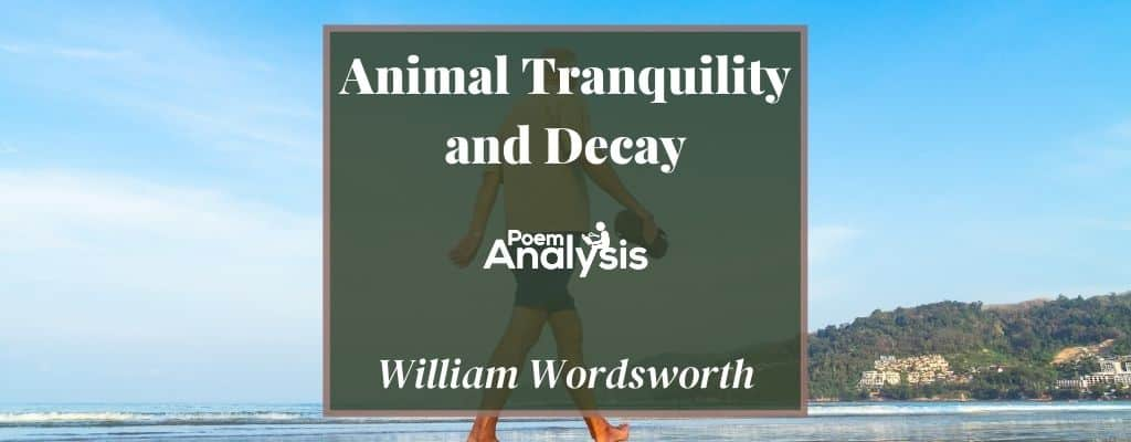Animal Tranquility and Decay by William Wordsworth