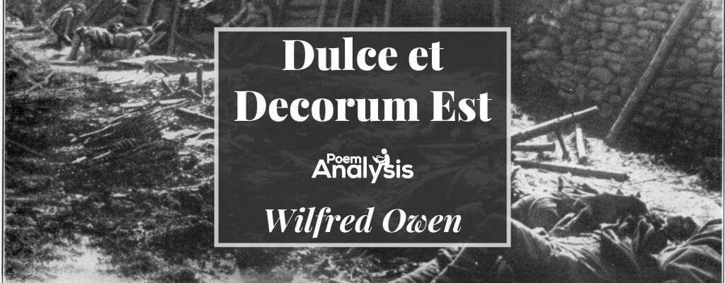 Dulce et Decorum Est by Wilfred Owen