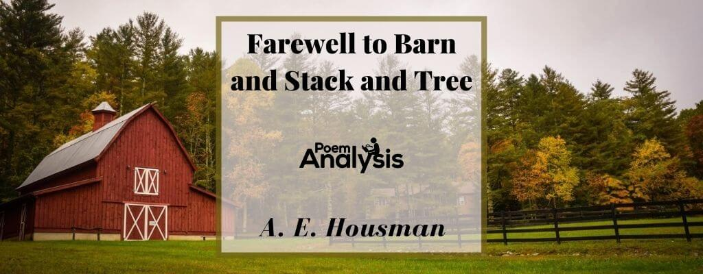 Farewell to Barn and Stack and Tree by A. E. Housman