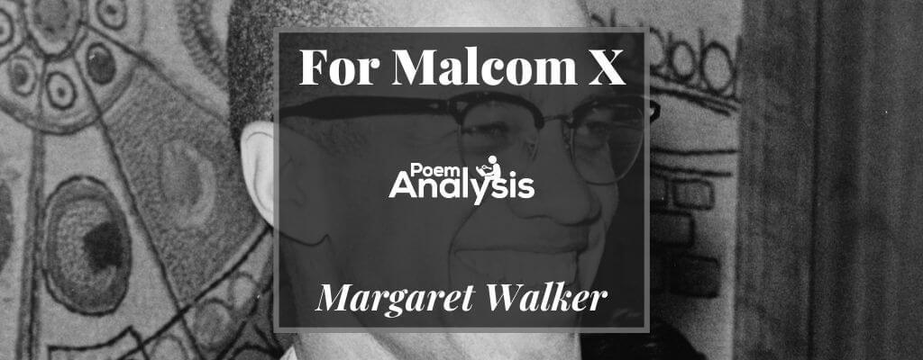 For Malcom X By Margaret Walker