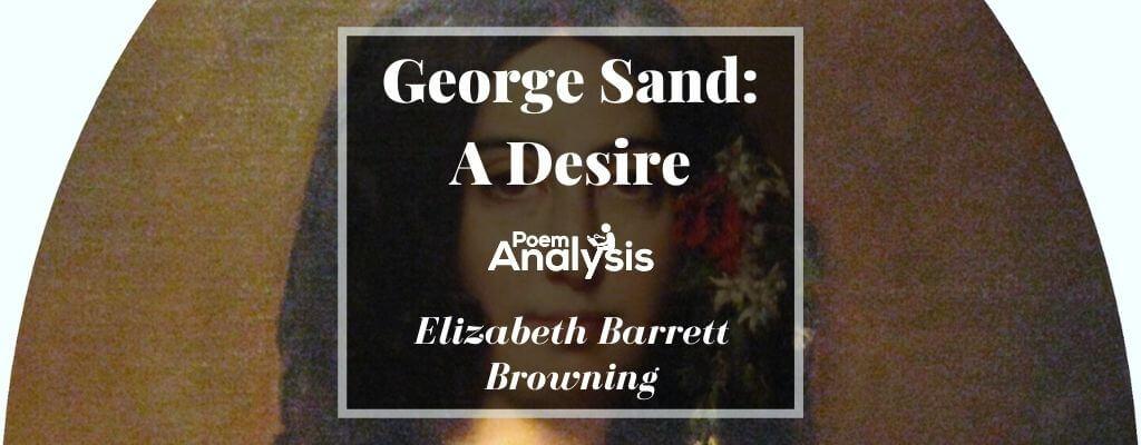 George Sand: A Desire by Elizabeth Barrett Browning