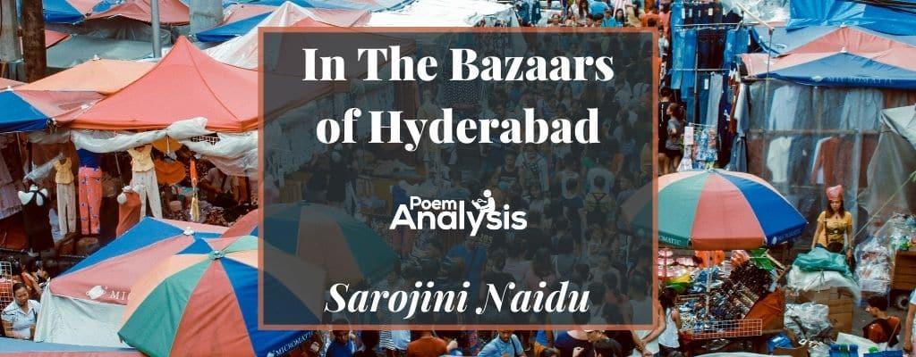 In The Bazaars of Hyderabad by Sarojini Naidu