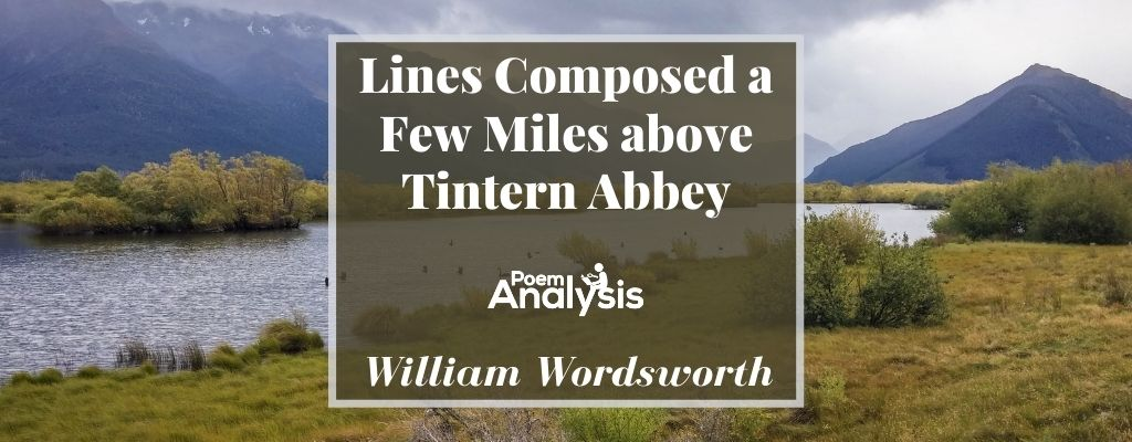 Lines Composed a Few Miles above Tintern Abbey by William Wordsworth