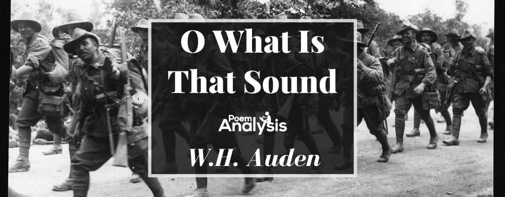 O What Is That Sound by W.H. Auden