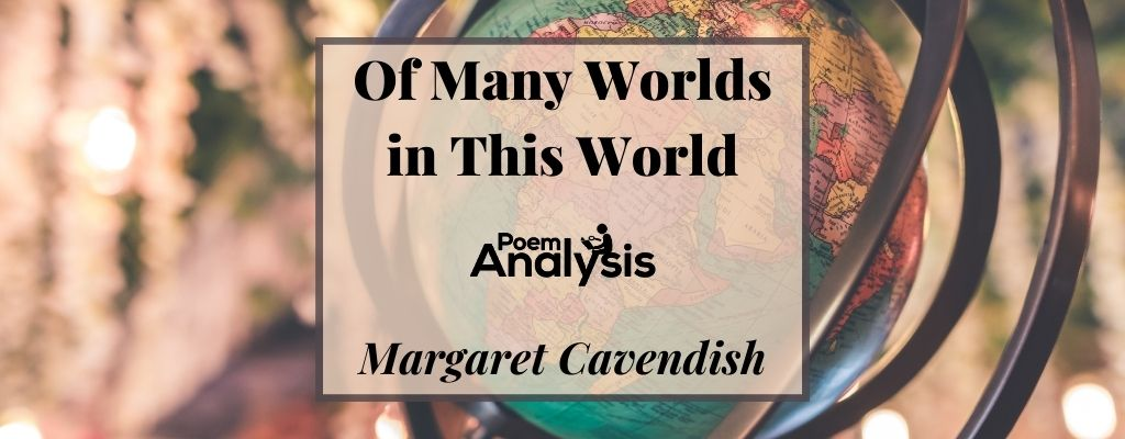 Of Many Worlds in This World by Margaret Cavendish