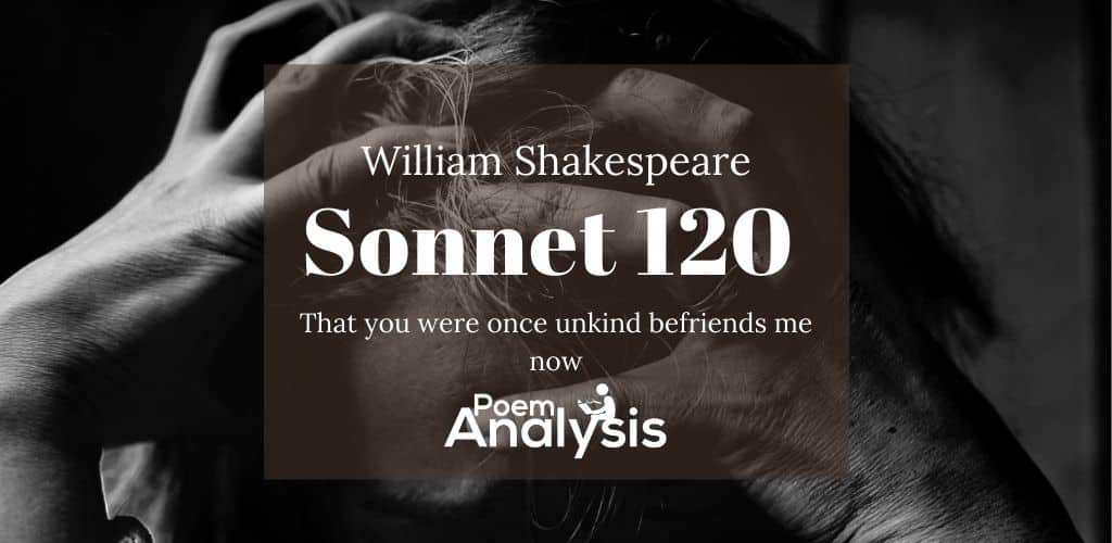 Sonnet 120 by William Shakespeare