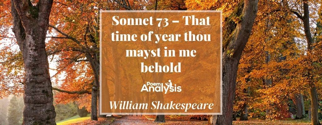 Sonnet 73 - That time of year thou mayst in me behold by William Shakespeare