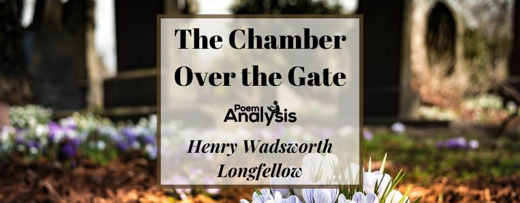 The Chamber Over the Gate by Henry Wadsworth Longfellow