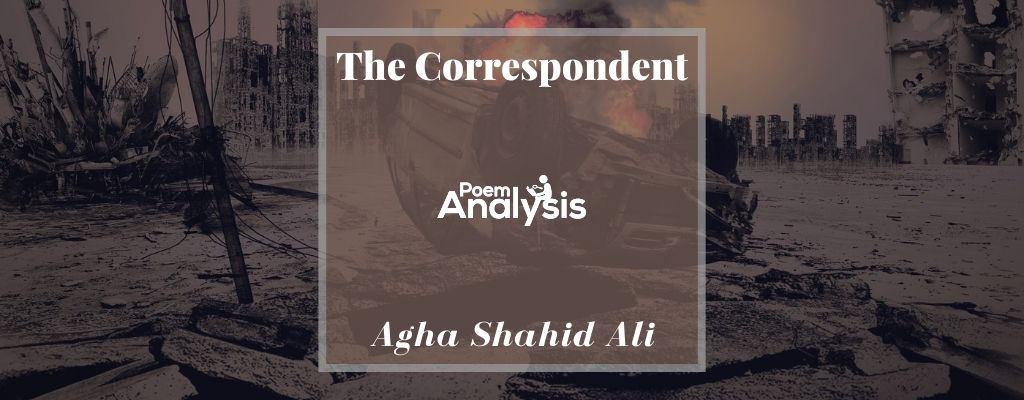 The Correspondent by Agha Shahid Ali