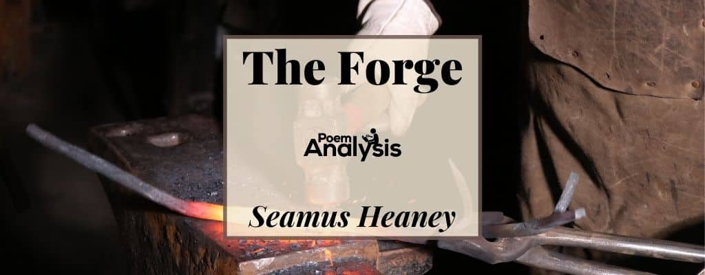 The Forge by Seamus Heaney
