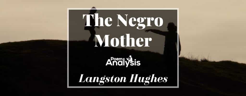 The Negro Mother by Langston Hughes