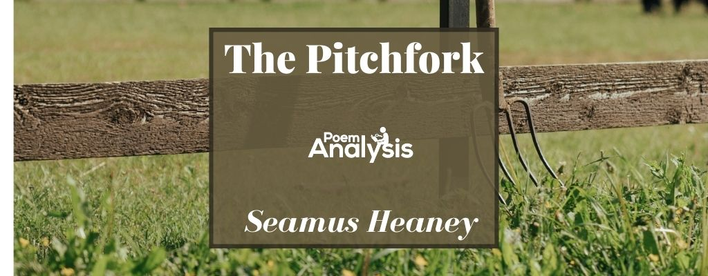 The Pitchfork by Seamus Heaney