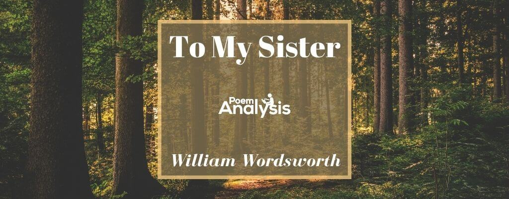 To My Sister by William Wordsworth