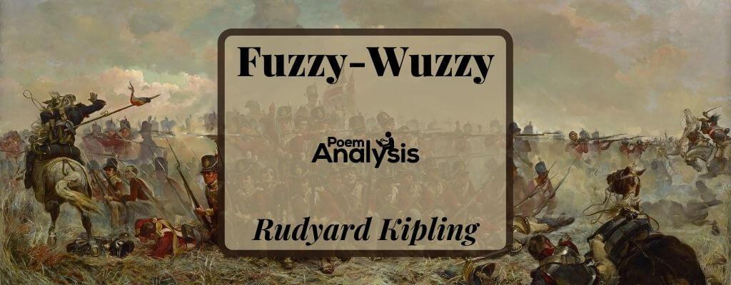 Fuzzy-Wuzzy by Rudyard Kipling