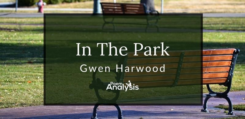 In The Park by Gwen Harwood