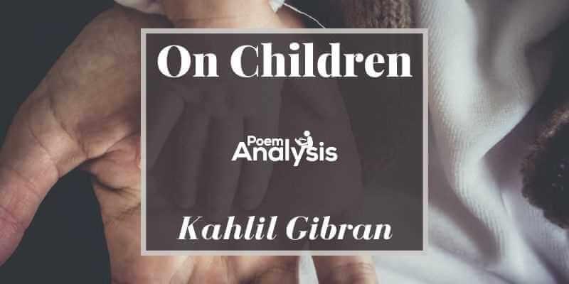 On Children by Kahlil Gibran