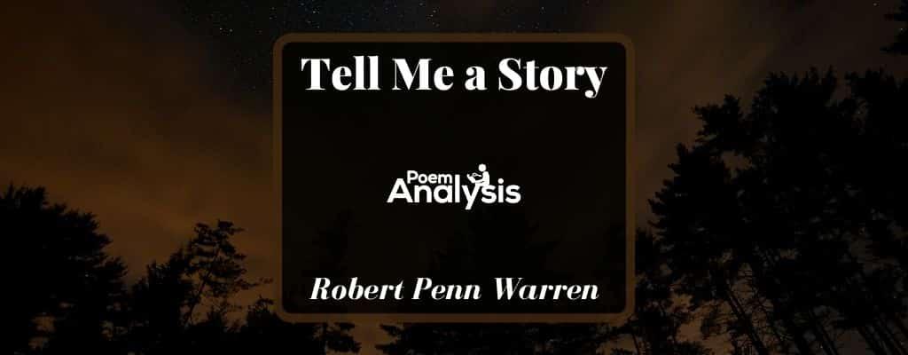 Tell Me a Story by Robert Penn Warren