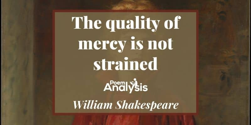 The quality of mercy is not strained by William Shakespeare