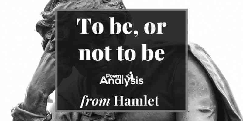 To be, or not to be soliloquy from Hamlet
