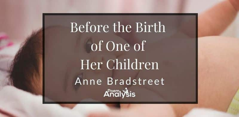 Before the Birth of One of Her Children by Anne Bradstreet