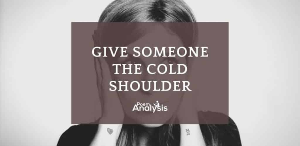 Give someone the cold shoulder idiom meaning and origin