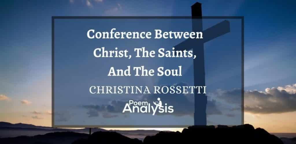 Conference Between Christ, The Saints, And The Soul by Christina Rossetti