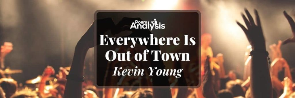 Everywhere Is Out of Town by Kevin Young