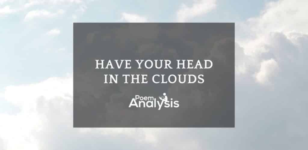 Have your head in the clouds meaning