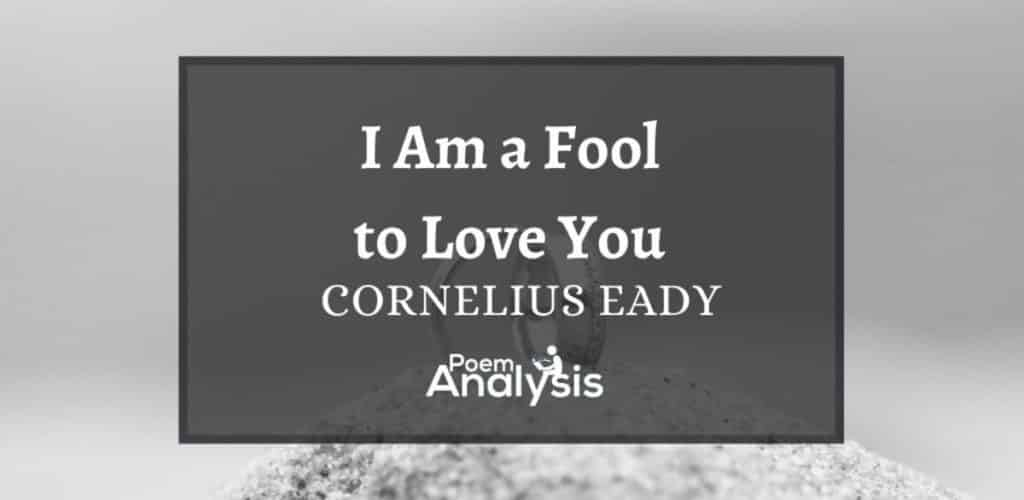 I'm a Fool to Love You by Cornelius Eady