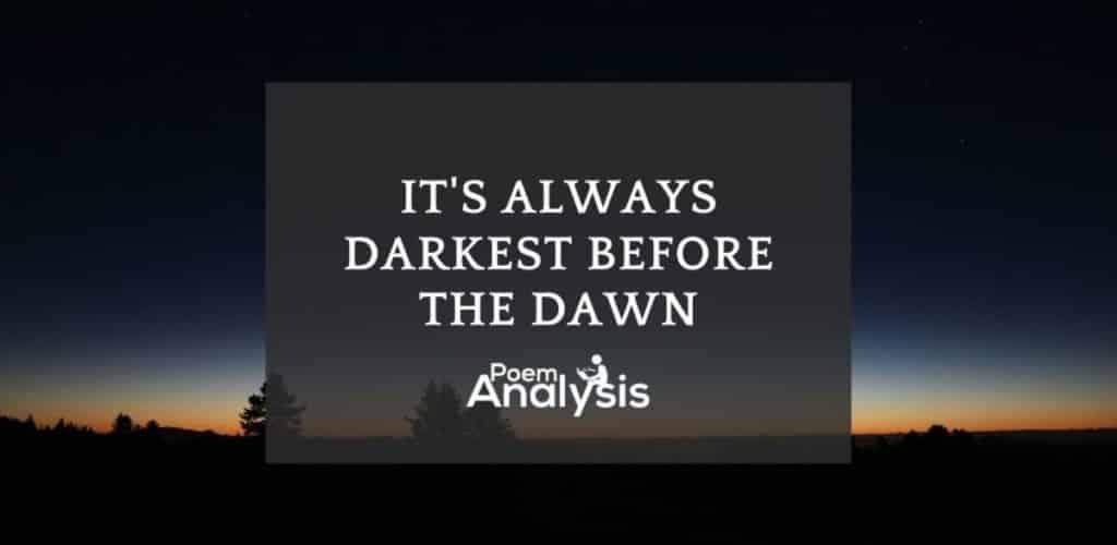 It's always darkest before the dawn meaning