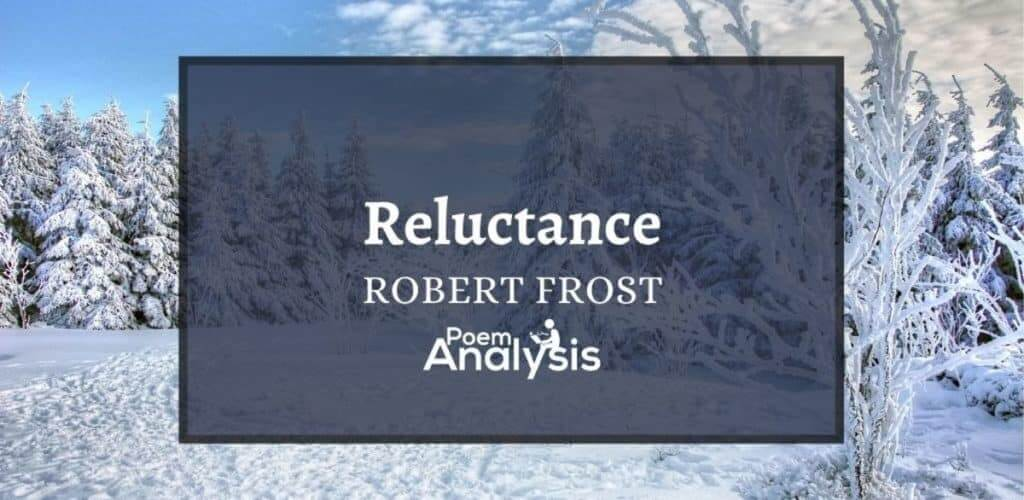 Reluctance by Robert Frost