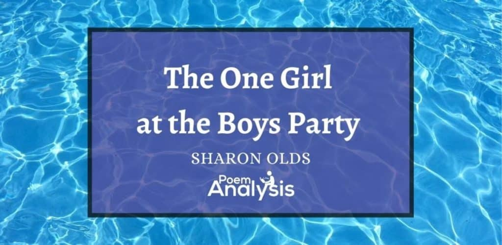 The One Girl at the Boys Party by Sharon Olds