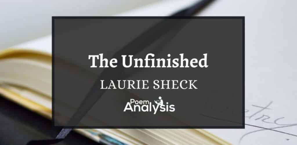 The Unfinished by Laurie Sheck